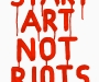 start_art_not_riots_stevenson